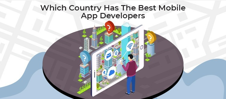 Which Country Has The Best Mobile App Developers