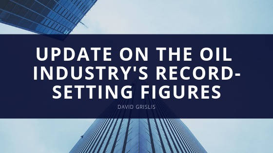 -—  UPDATE ON THE OIL INDUSTRY'S RECORD- SETTING FIGURES
