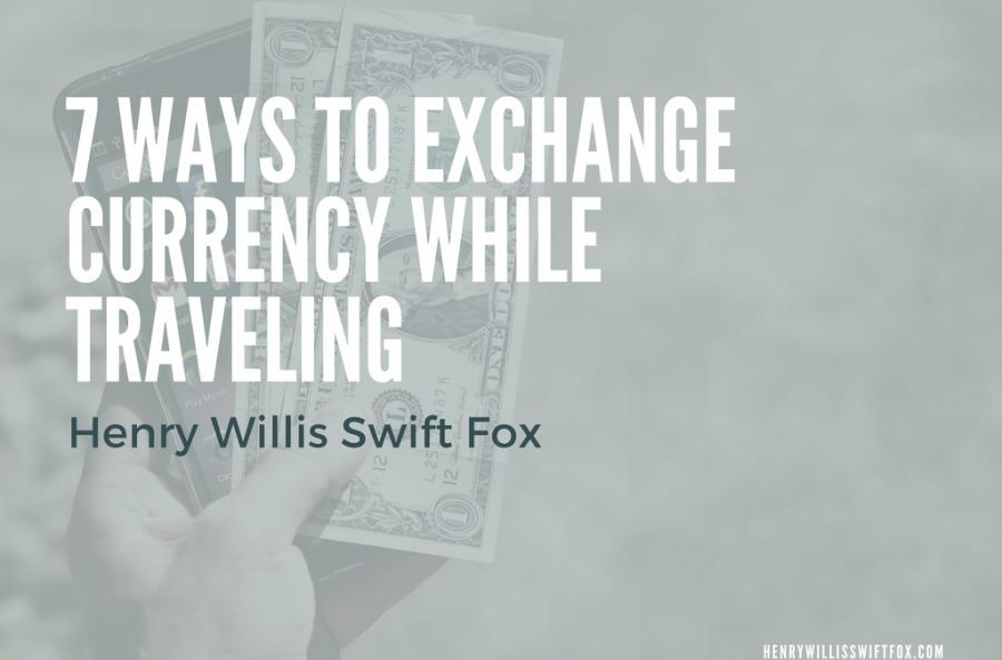 7 Ways to Exchange Currency While Traveling1 WAYS TO EXCHANGE HI ARI LAR  BENRYWILLISSWIFTFOI CON