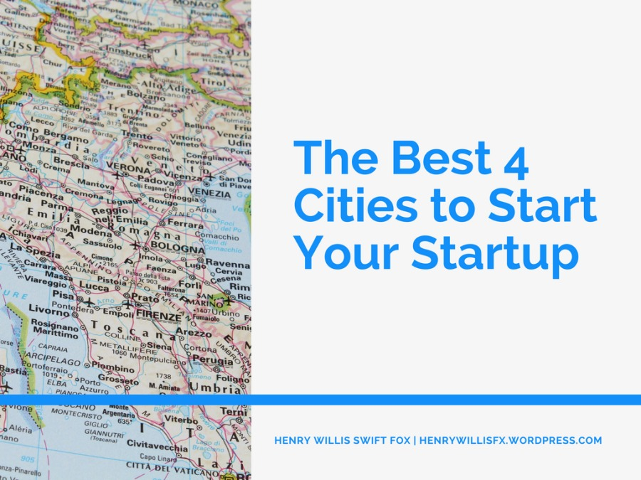 The Best 4 Cities to Start Your Startup< whd wn 0 oa Q < —  Cities to Start Your Startup  HENRY WILLIS SWIFT FOX | HENRYWILLISFX WORDPRESS COM