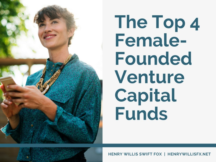 The Top 4 Female-Founded Venture Capital FundsThe Top 4 Female- Founded Venture Capital Funds
