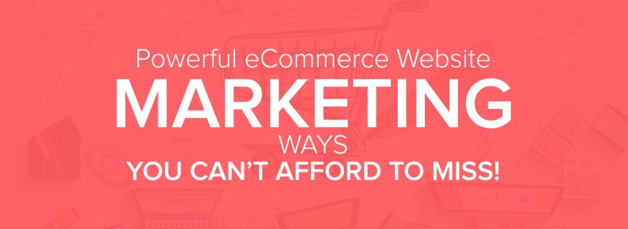 Powerful eCommerce Website  MARKETING  YOU CAN'T AFFORD TO MISS!