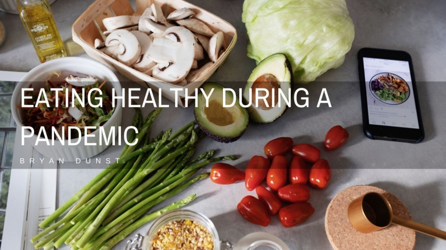 Eating Healthy During A Pandemic