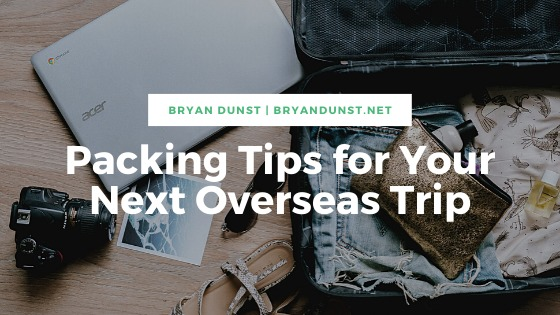 Packing Tips for Your Next Overseas Trip