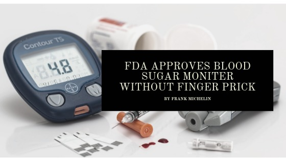 FDA Approves Blood Sugar Monitor without Finger Prick