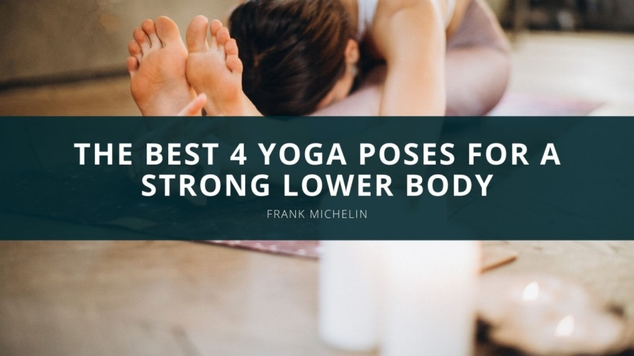 THE BEST 4 YOGA POSES FOR A  STRONG LOWER BODY