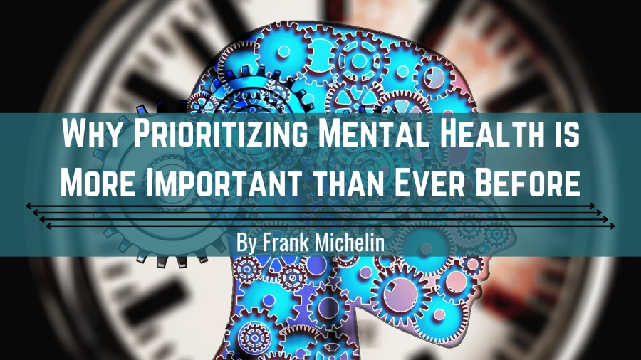 Why Prioritizing Mental Health is More Important than Ever BeforeLL I OTT TIRE] MORE IMPORTANT THAN EVER BEFORE  3 cll Michelin  EY