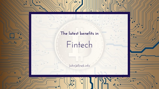 The latest benefits in  Fintech