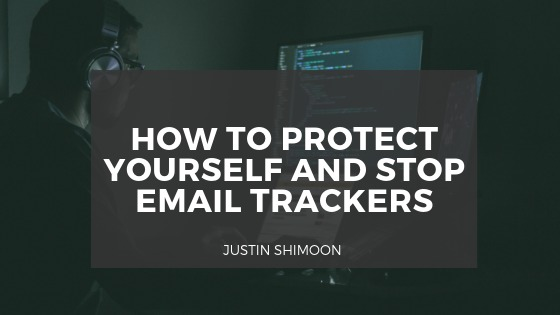 HOW TO PROTECT YOURSELF AND STOP EMAIL TRACKERS  SRO TrereY