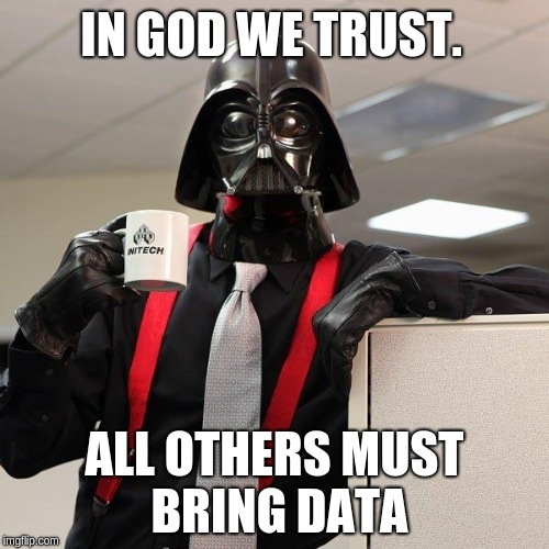 ALL OTHERS MUST, BRING DATA