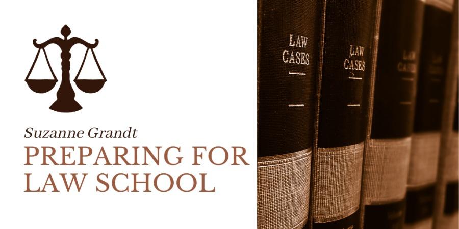 Suzanne Grandt  PREPARING FOR LAW SCHOOL