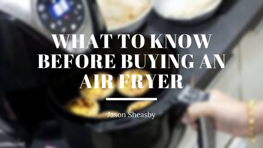 What to Know Before Buying an Air Fryer7 XE ATO NET IRTAL  ER n -.