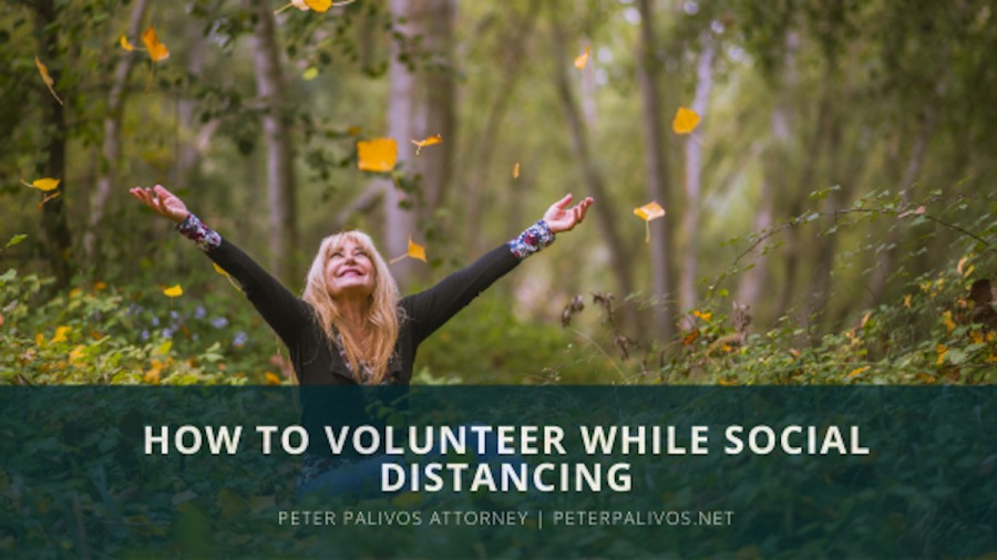 How to Volunteer While Social Distancing   Peter Palivos, Attorney