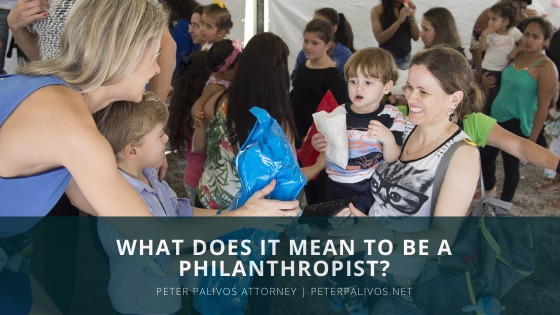 WHAT DOES IT MEAN TO BE A PHILANTHROPIST?