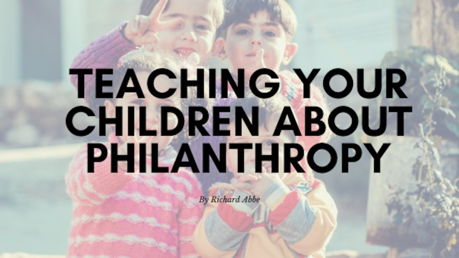 Teaching Your Children About Philanthropy