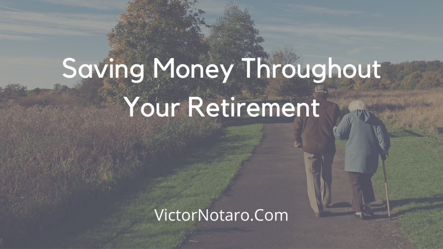 Saving Money Throughout Your Retirementing Tren T NN Ce y re a:  0) is  VictorNotaro.Com