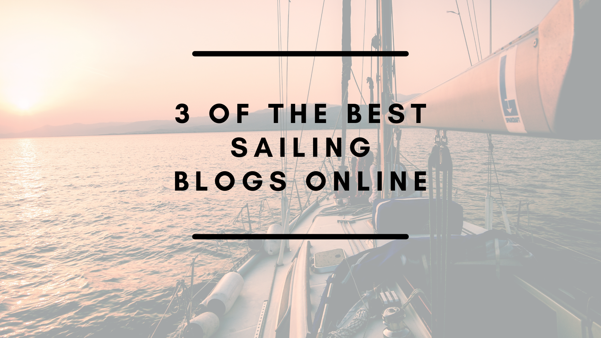 3 OF THE BEST SAILING BLOGS ONLINE