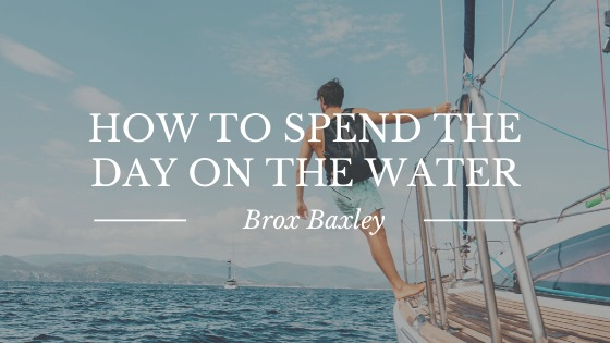 How to Spend the Day on the Water
