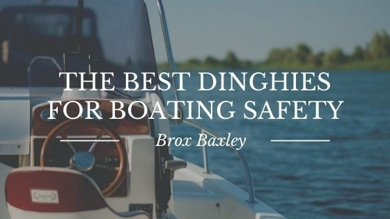 The Best Dinghies For Boating Safety