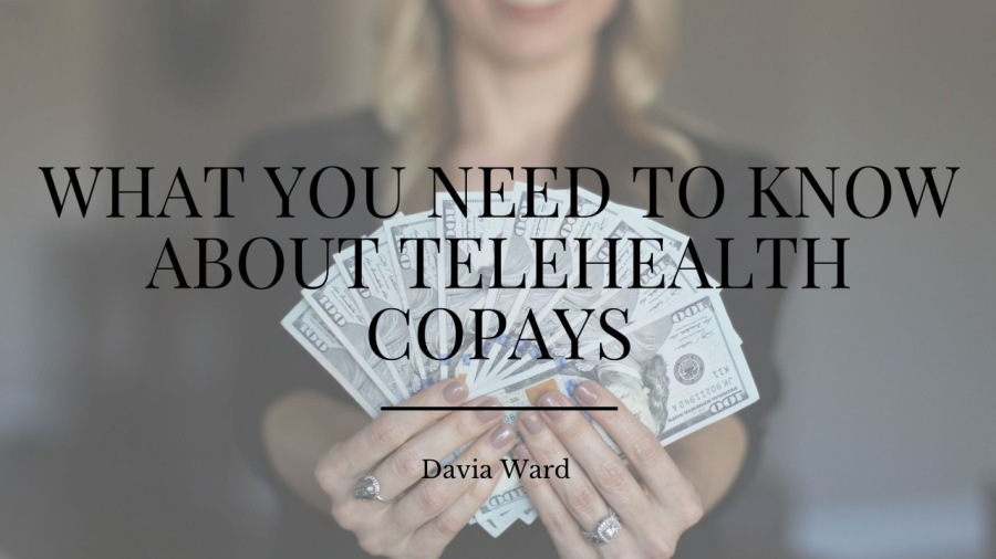 What You Need to Know About Telehealth Copays