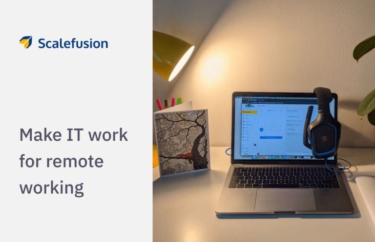 """""""J Scalefusion  Make IT work for remote working"""