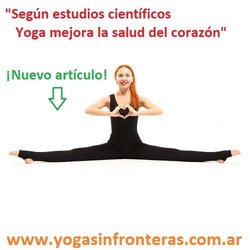 """""""Segun estudios cientificos Yoga mejora la salud del corazén""""  iNuevo articulo! (s+  UA  www.yogasinfronteras.com.ar"""