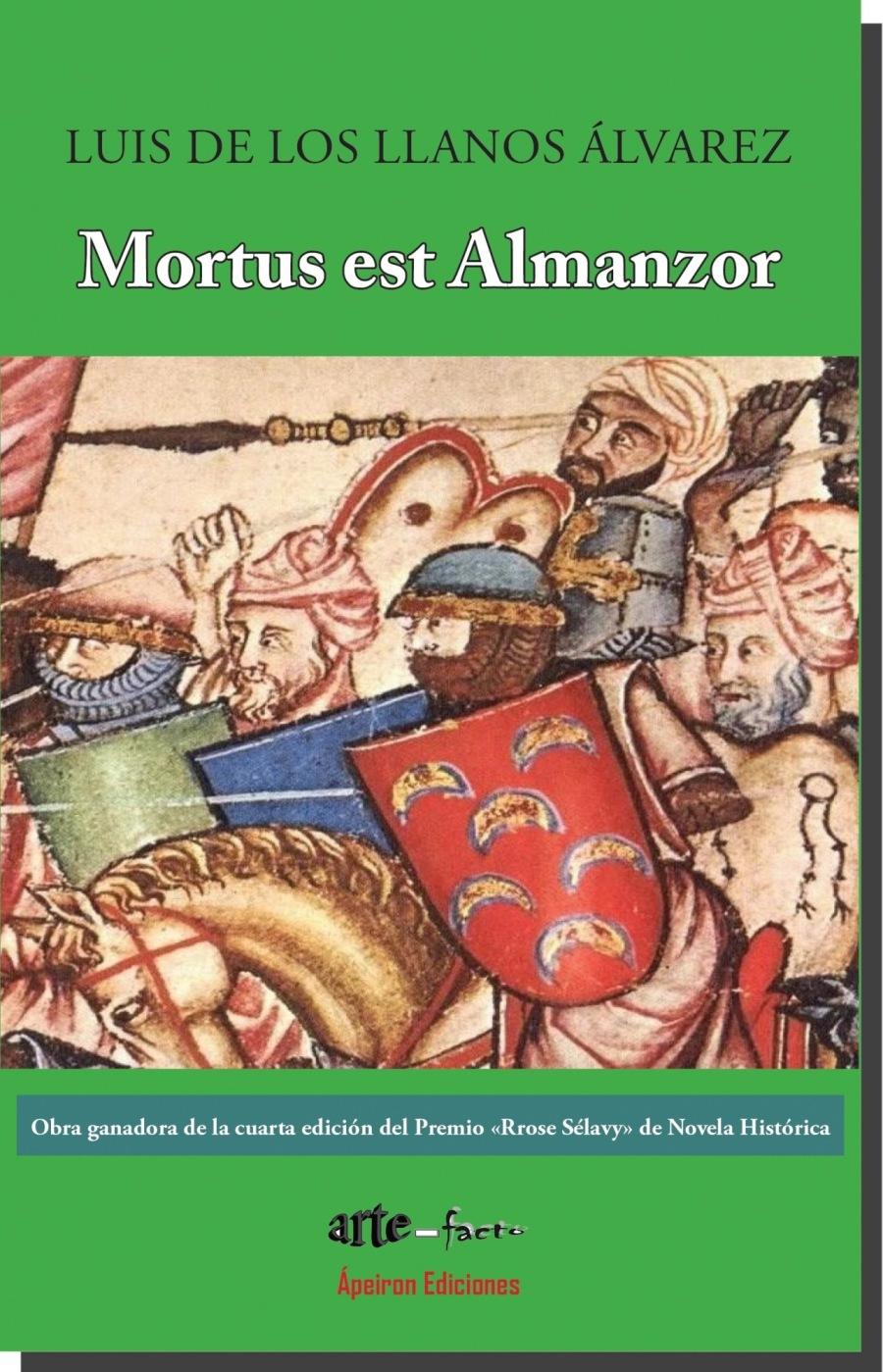 Moortus est Almanzor     Obra ganadora de la cuarta edicién del Premio «Rrose Sélavy» de Novela Histérica