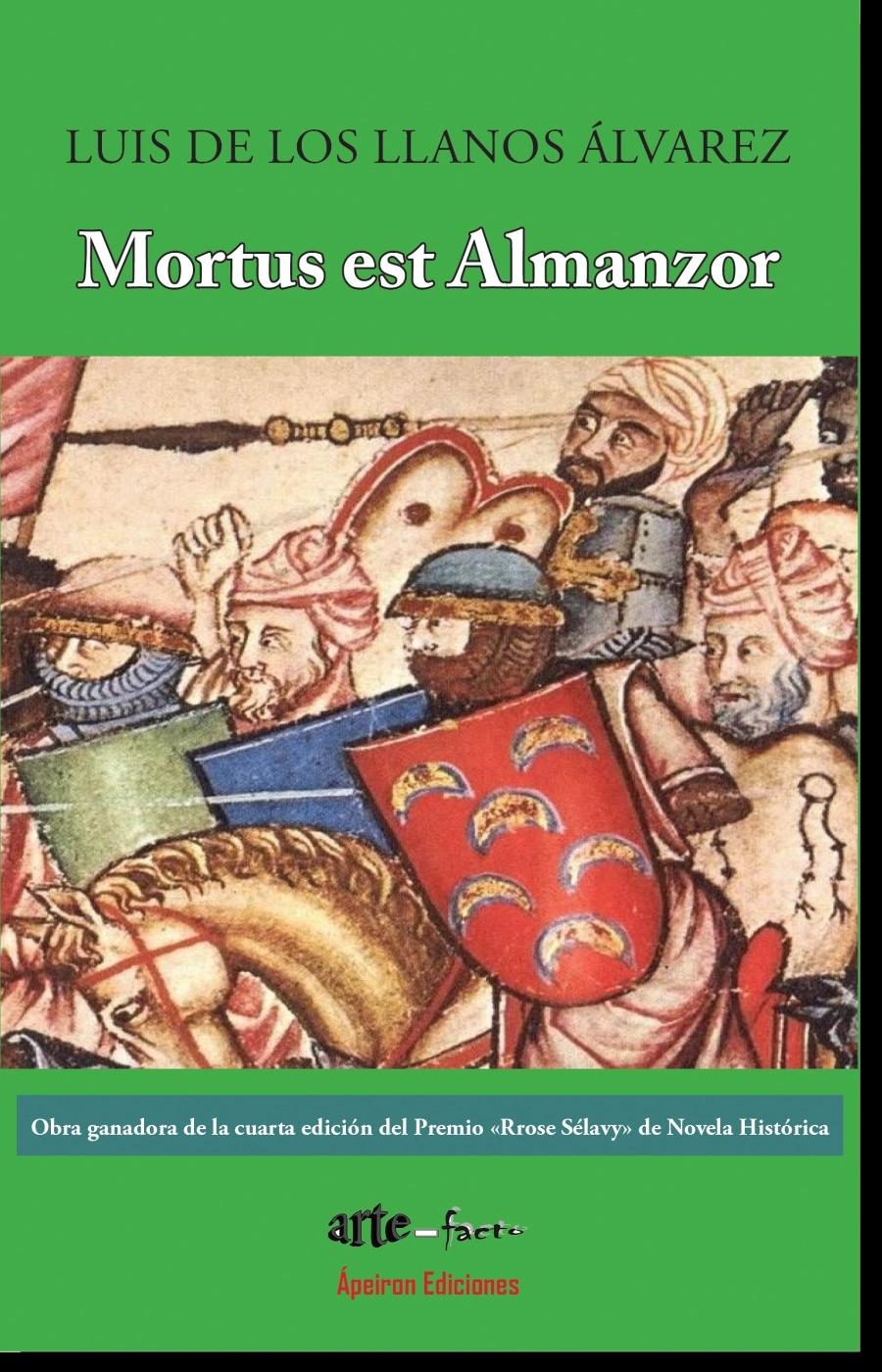 Mortus est Almanzor     Obra ganadora de la cuarta edicién del Premio «Rrose Sélavy» de Novela Historica