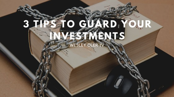 3 Tips To Guard Your Investments