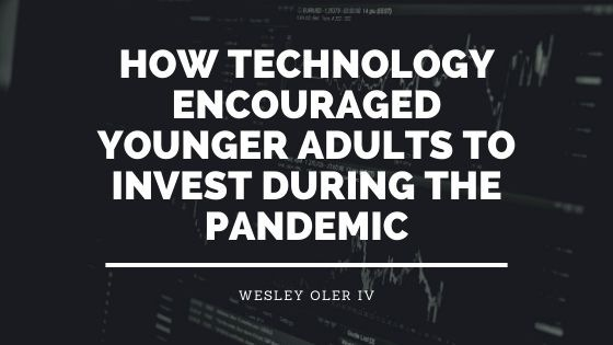 How Technology Encouraged Younger Adults to Invest During the Pandemic
