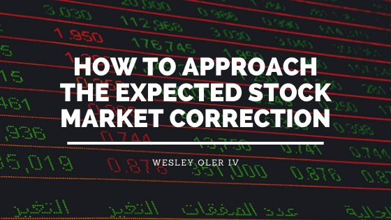 HOW TO APPROACH THE EXPECTED STOCK MARKET CORRECTION