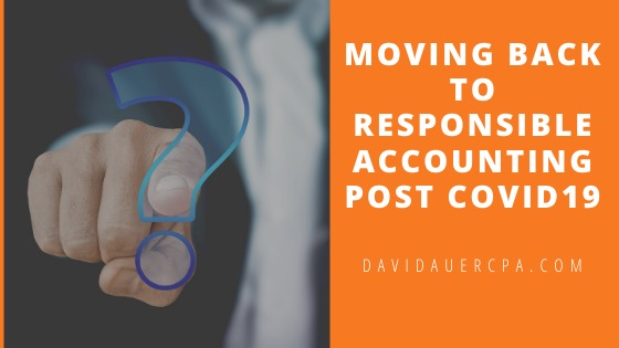Moving Back To Responsible Accounting Post Covid19