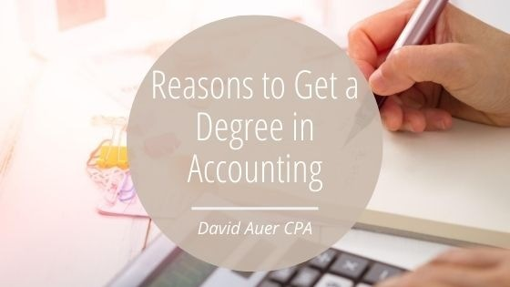 Reasons to Get a Degree in Accounting