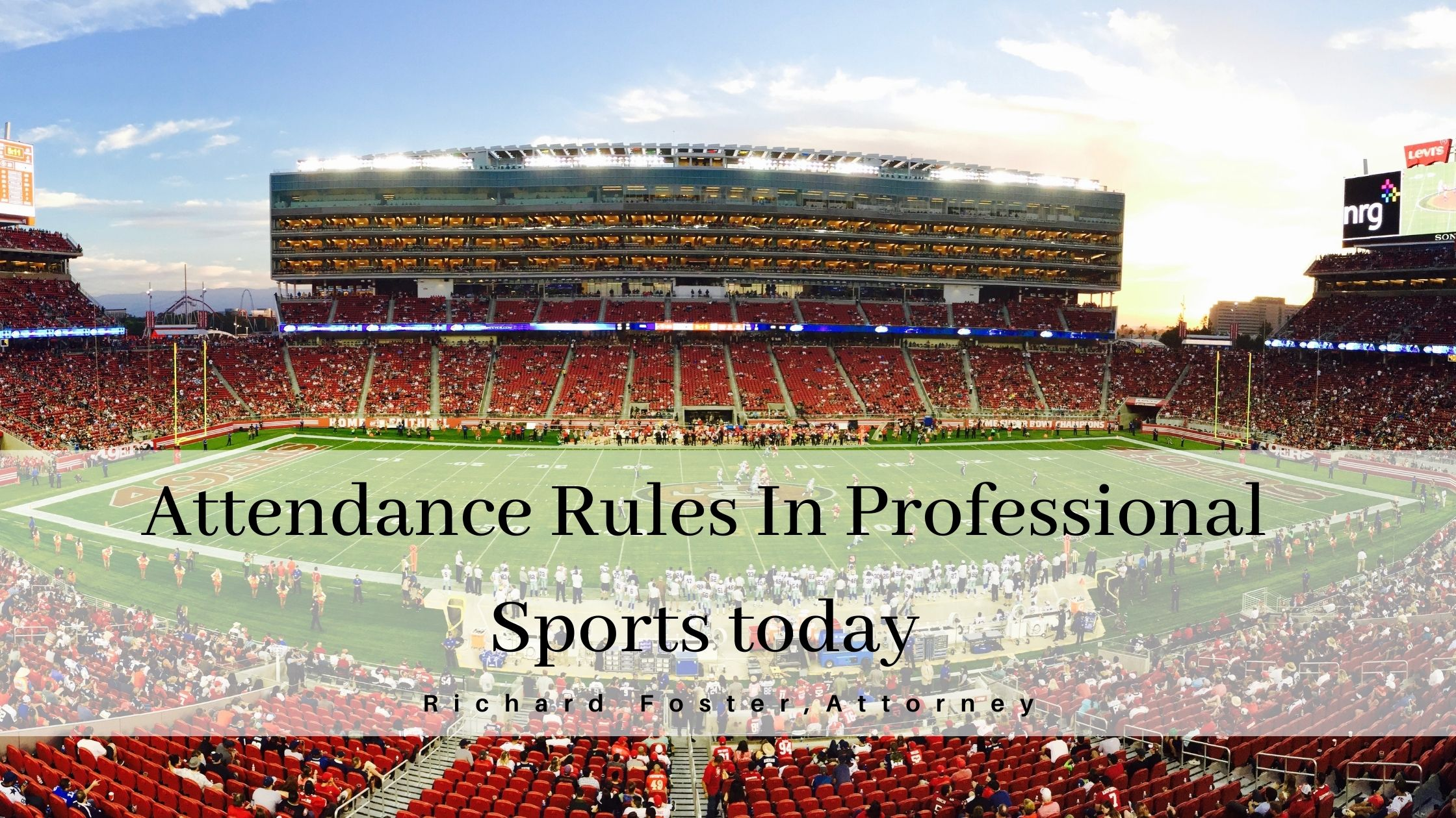 Attendance Rules In Professional  Sports today  Richard Foster, Attorney