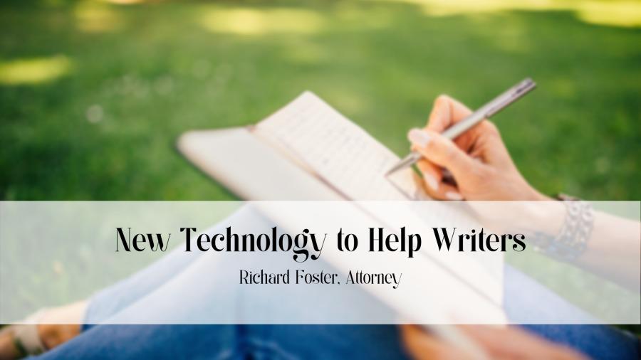 \ew Technology (o Help Writers  Richard Foster. Attorney
