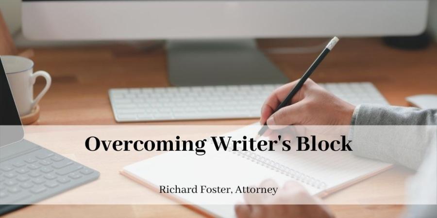 IRS  Overcoming Writer's Block  Richard Foster, Attorney  pp ~~ YUE. -