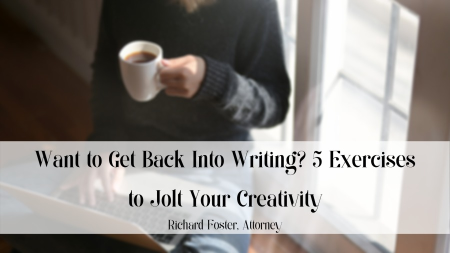Want to Get Back Into Writing? 5 Exercises to Jolt Your Creativity