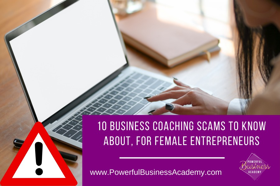10 Business Coaching Scams To Know About, For Female Entrepreneurs10 BUSINESS COACHING SCAMS TO KNOW LER A GU