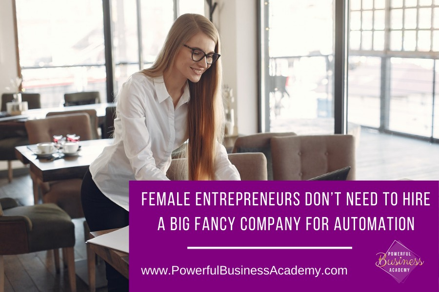 Female Entrepreneurs Don't Need To Hire A Big Fancy Company For AutomationARR RN RR TSR OG 1]   ¢ d A BIG FANCY COMPANY FOR AUTOMATION  P fdas SO IVEYE TENN www.PowerfulBusinessAcademy.com ~~ wm