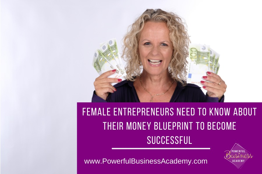 Female Entrepreneurs Need To Know About Their Money Blueprint To Become Successful3371.1R ENTREPRENEURS NEED TO KNOW ABOUT (GR TARY RN: 1S SUCCESSFUL     www.PowerfulBusinessAcademy.com