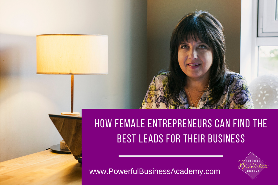 &  CT)  hr. J (A x. A HOW FEMALE ENTREPRENEURS CAN FIND THE BEST LEADS FOR THEIR BUSINESS        HGNEN www.PowerfulBusinessAcademy.com aL)