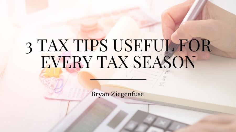 3 Tax Tips Useful for Every Tax Season