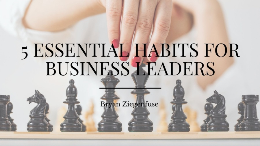5 Essential Habits For Business Leaders» BITS FOR  5 —ll
