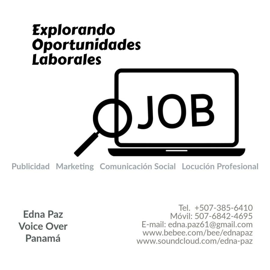 Explorando Oportunidades Laborales  JOB     Edna Paz NIGvileD 7 aa Voice Over E-mail: edna.pazé1  2 WWW.DeEDE ) )  Panama www.soundcloud