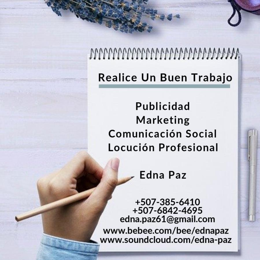Las Comunicaciones Y Su Importancia Para Realizar Un Buen Trabajo.$2  MITTPPCOCCRRPMAMLRTRAM MAMIE,  Realice Un Buen Trabajo  Publicidad  Marketing Comunicacién Social ji Locucion Profesional  a  Edna Paz              +507-385-6410 +507-6842-4695 edna.paz61@gmail.com www.bebee.com/bee/ednapaz ~s, www.soundcloud.com/edna-paz
