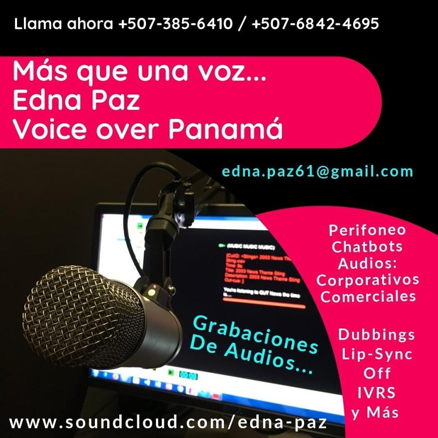Llama ahora +507-385-6410 / +507-6842-4695  Mds que una voz...  Edna Paz Voice over Panama  edna.pazé61@gmail.com  FN E Perifoneo     a Chatbots — ATI EH al ETE of: 1 TI £- LAL SS ——— hn te Comerciales SET A i ) oy AL ELLIE Cle Joye aA ee Off IVRS y Mas  www.soundcloud.com/edna-paz