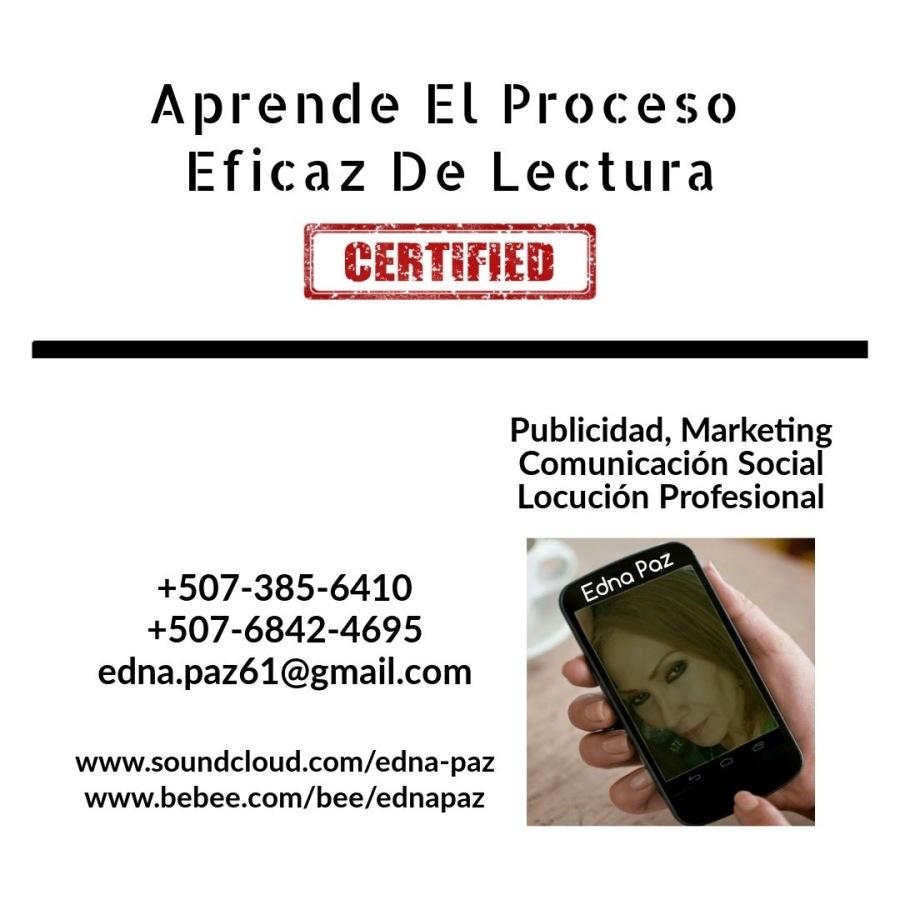 Proceso De Comprensiòn De Lectura.Aprende EL Proceso Eficaz De Lectura  Publicidad, Marketing Comunicacién Social Locucidn Profesional     +507-385-6410 +507-6842-4695 edna.pazé61@gmail.com       www.soundcloud.com/edna-paz ra www.bebee.com/bee/ednapaz £2