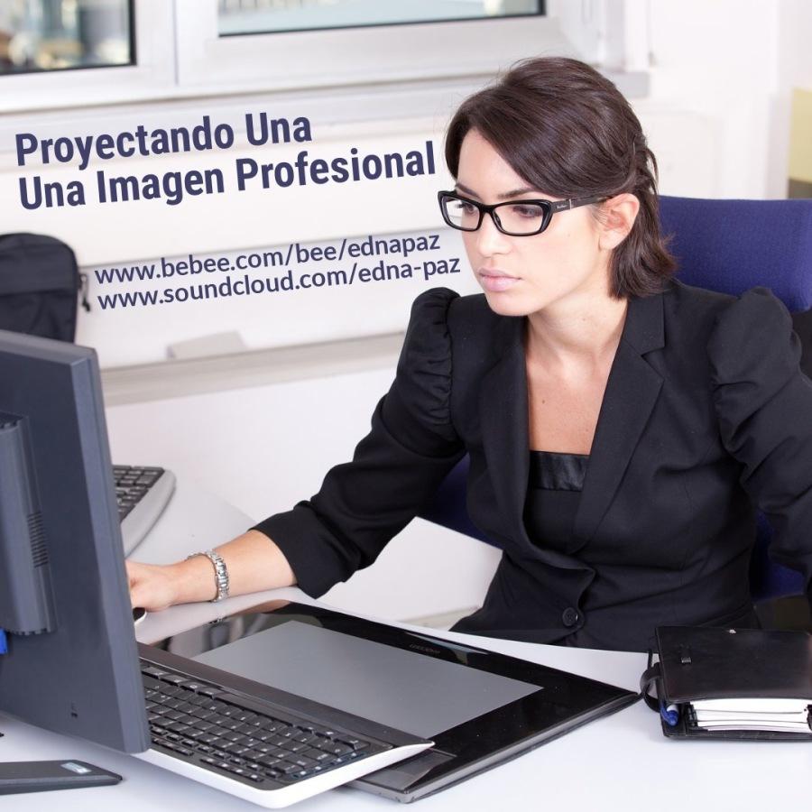 I | — aa          Proyectando Una Una Imagen profesional                       p ww bebee.com/ bee/ednapaz i oundcloud.com/edna 2g X