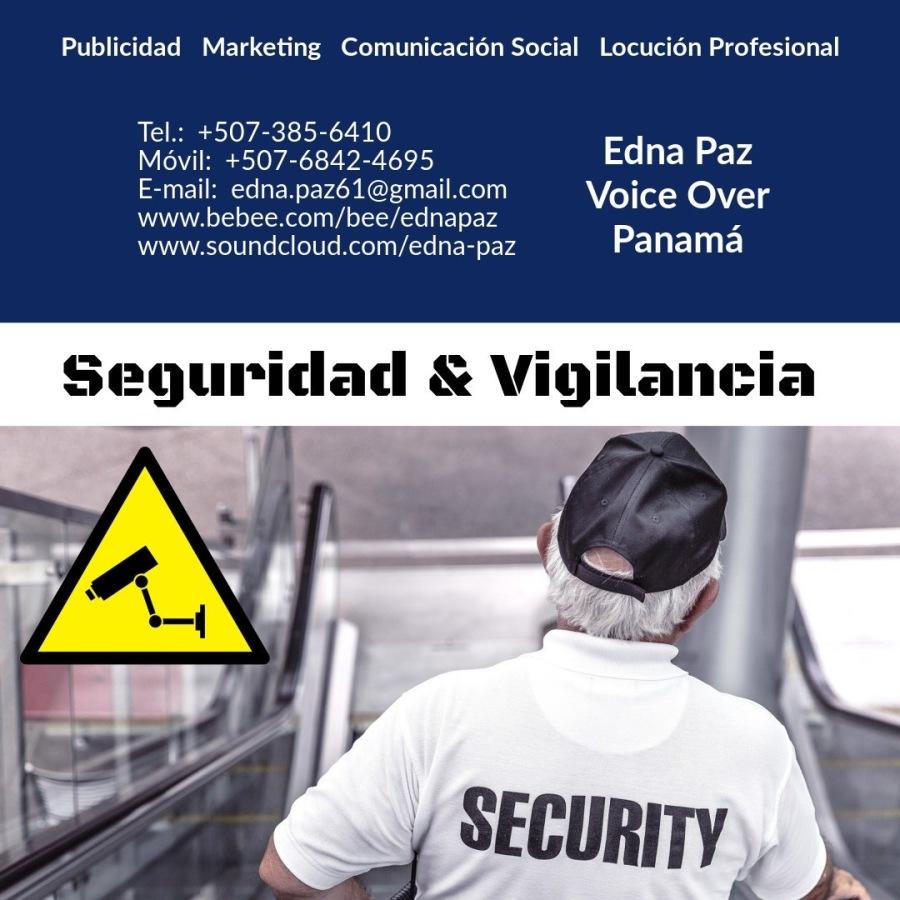 SEGURIDAD  Y  VIGILANCIA  EN  LA  OFICINA REQUIERE MUCHO  MÀS...Publicidad Marketing Comunicacién Social Locucién Profesional  Tel.: +507-385-6410 Movil: +507-6842-4695 Edna Paz E-mail: edna.pazé1@gmail.com Voice Over www.bebee.com/bee/ednapaz A www.soundcloud.com/edna-paz Panama  Seguridad & Vigilancia
