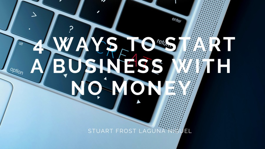 4 Ways to Start a Business with No Money